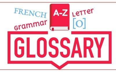 French Grammar Glossary – Letter [O]